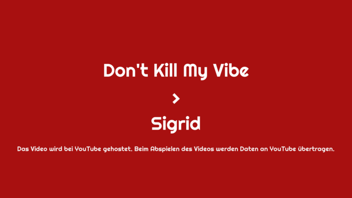 Don't Kill My Vibe Video Thumbnail